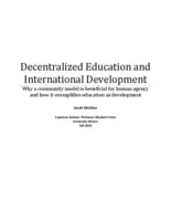 Decentralized Education and International Development: Why a Community Model is Beneficial for Human Agency and How it Exemplifies Education as Development